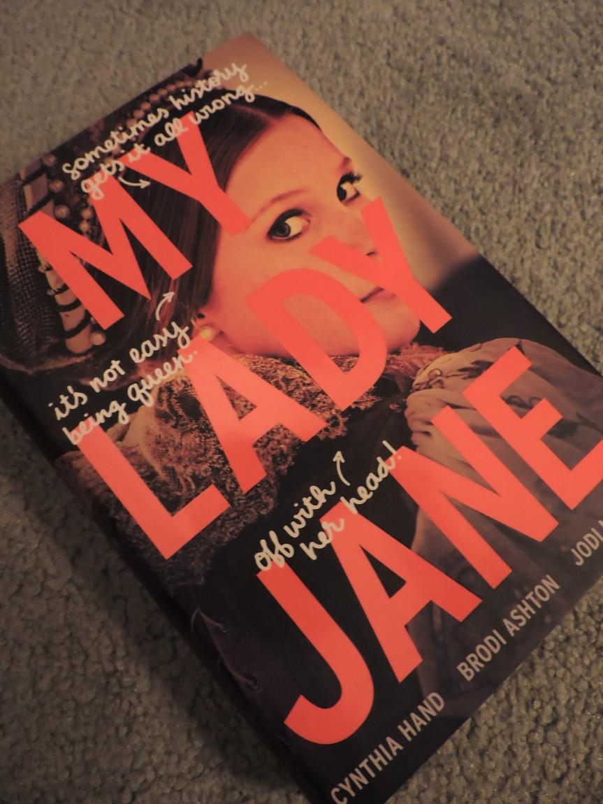 My Lady Jane by Cynthia Hand, Jodi Meadows, and BrodiAshton