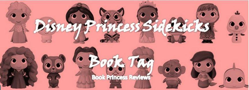 The Princesses Read: Disney Princess Sidekicks BookTag