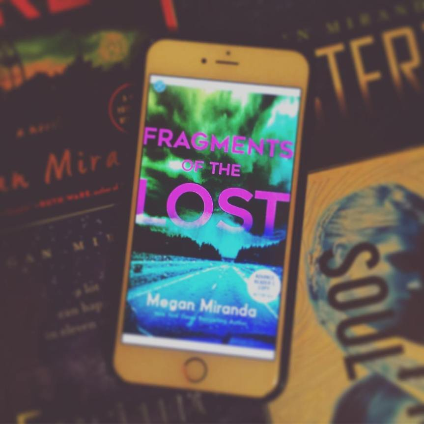 Fragments of the Lost by Megan Miranda (ARC Review + Lots and Lots ofFangirling)