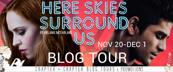 Here Skies Surround Us by Melanie McFarlane Deleted Scene + Giveaway