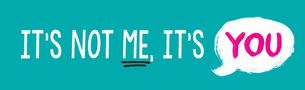 it's not me it's you graphic