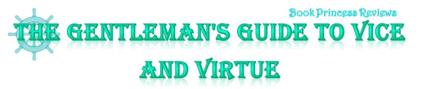 The Gentleman's Guide to Vice and Virtue by MackenziLee