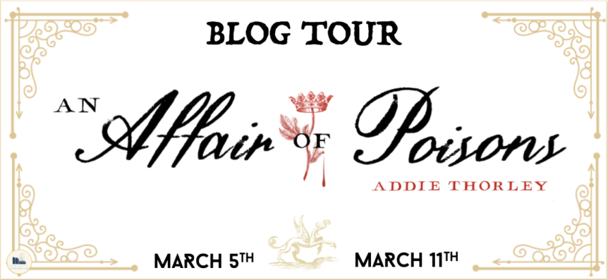 "BLOG TOUR: ""An Affair of Poisons"" by Addie Thorley ☠️ w/ Giveaway"