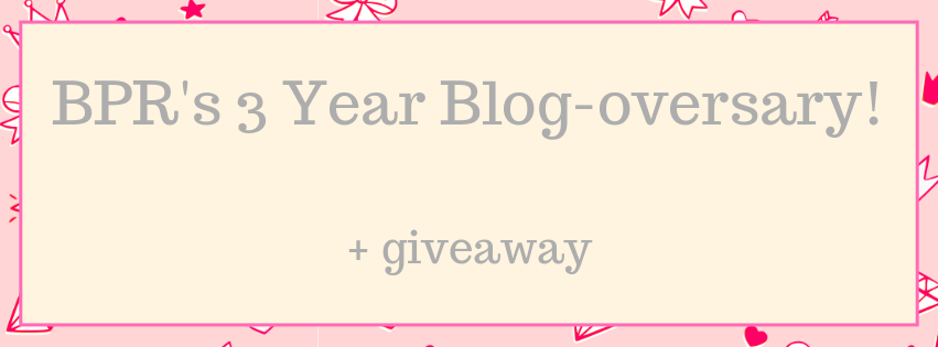 🎊 3 Year BPR Anniversary! 🎊 + Giveaway