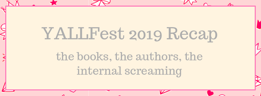 Yallfest 2019 Recap (Pt. 2 because there's so much and I'm not even including a book haul???)